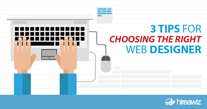 3 Tips for Choosing the Right Web Designer