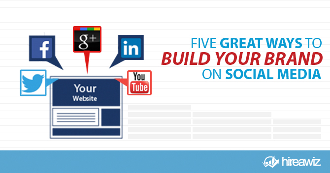 5 Ways to Build A Great Brand on Social Media