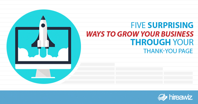Five Surprising Ways to Grow Your Business Through Your Thank-You Page