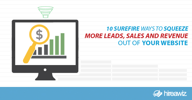 10 Great Ways to Get More Leads, Sales and Revenue Out of Your Website