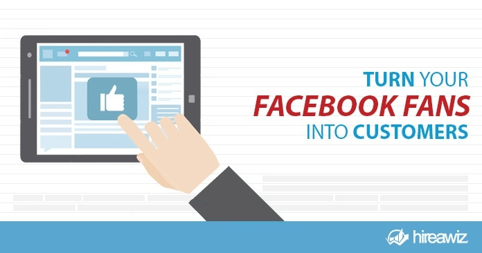 Turn Facebook Fans into Customers – 5 Simple Ways!