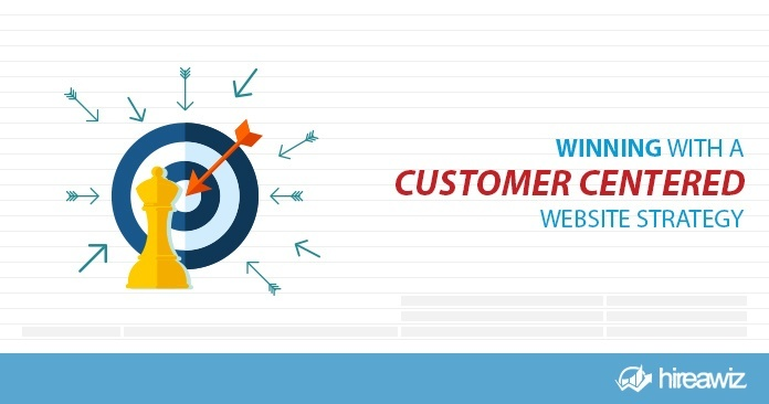 Winning With A Customer Centered Website Strategy