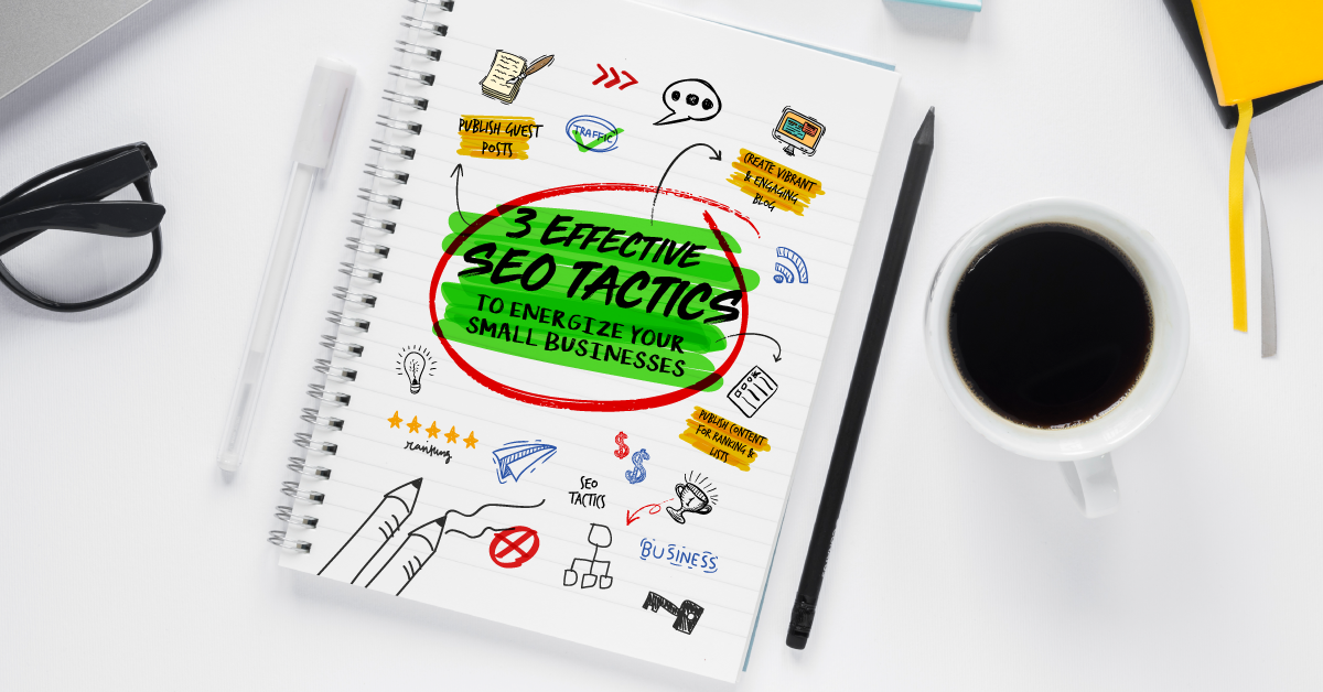 3 Effective SEO Tactics to Energize your Small Businesses