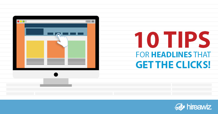 10 Tips for Headlines That Get the Clicks!